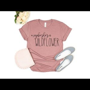 Maybe she's a wildflower tee shirt